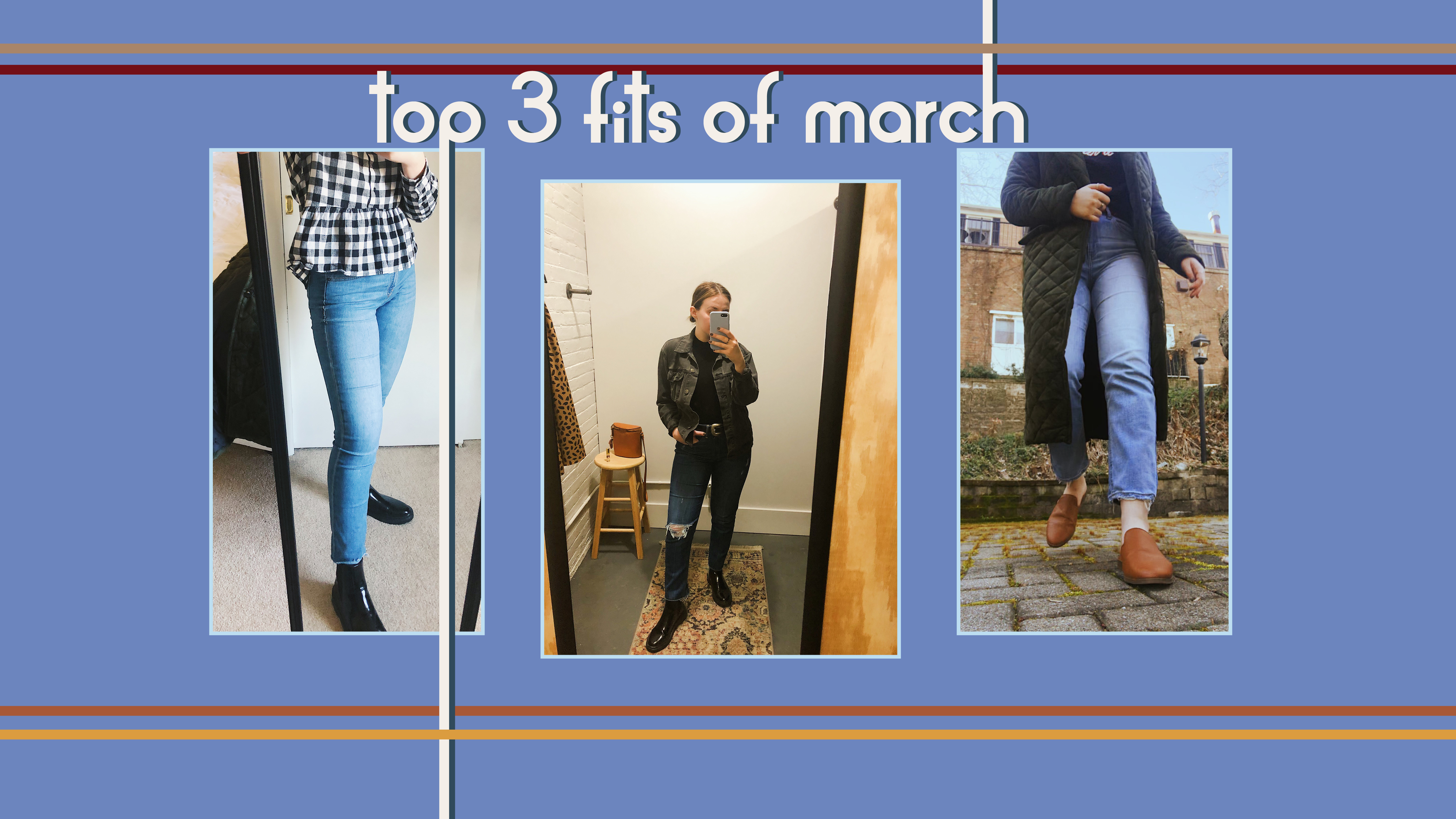 Top Three Fits [March '19]